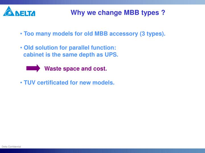 Why we change MBB types ?
