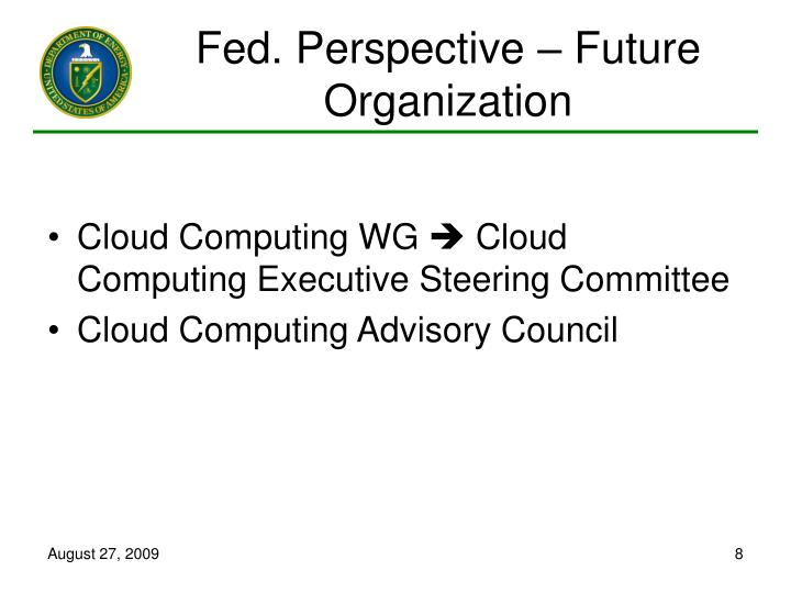 Fed. Perspective – Future Organization