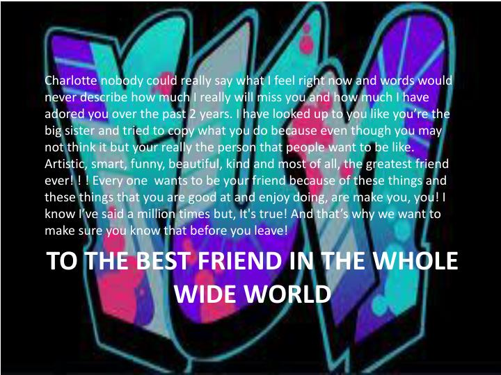 To the best friend in the whole wide world