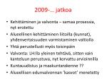 2009 jatkoa