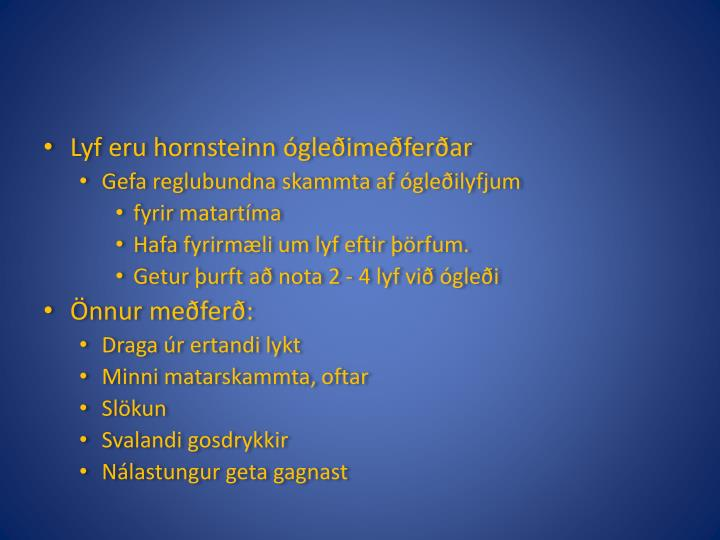 Lyf eru hornsteinn ógleðimeðferðar