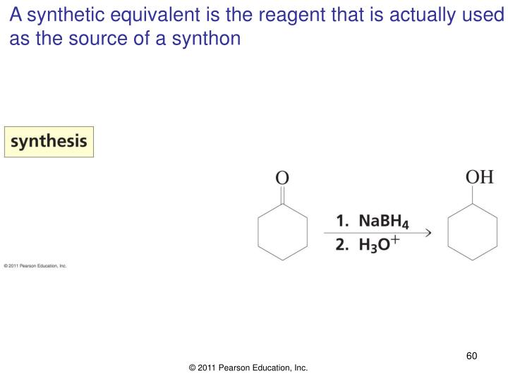 A synthetic equivalent is the reagent that is actually used
