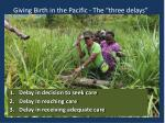 giving birth in the pacific the three delays