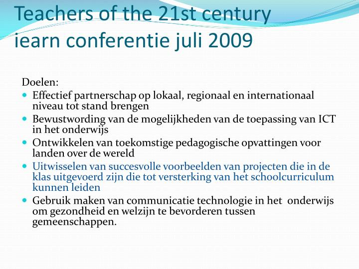 Teachers of the 21st century iearn conferentie juli 2009