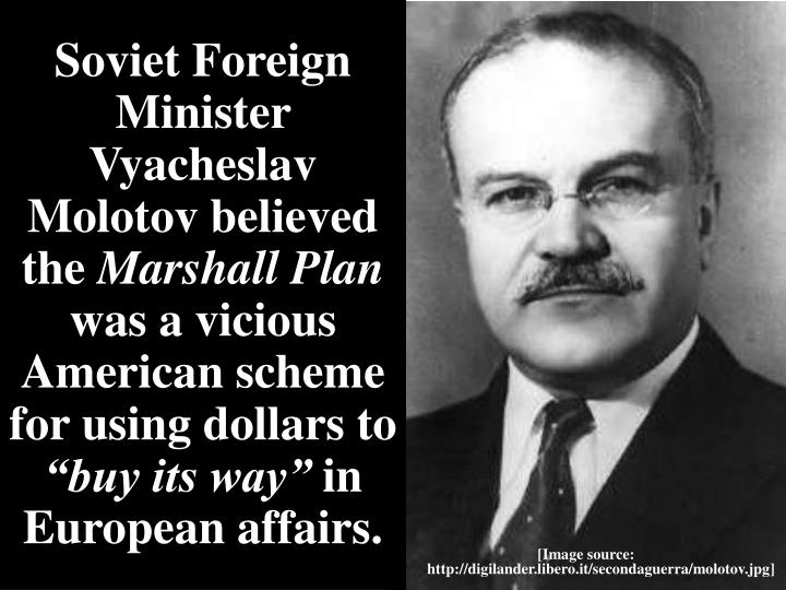 Soviet Foreign Minister Vyacheslav Molotov believed the