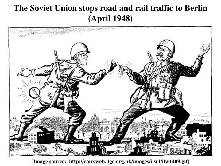 The Soviet Union stops road and rail traffic to Berlin