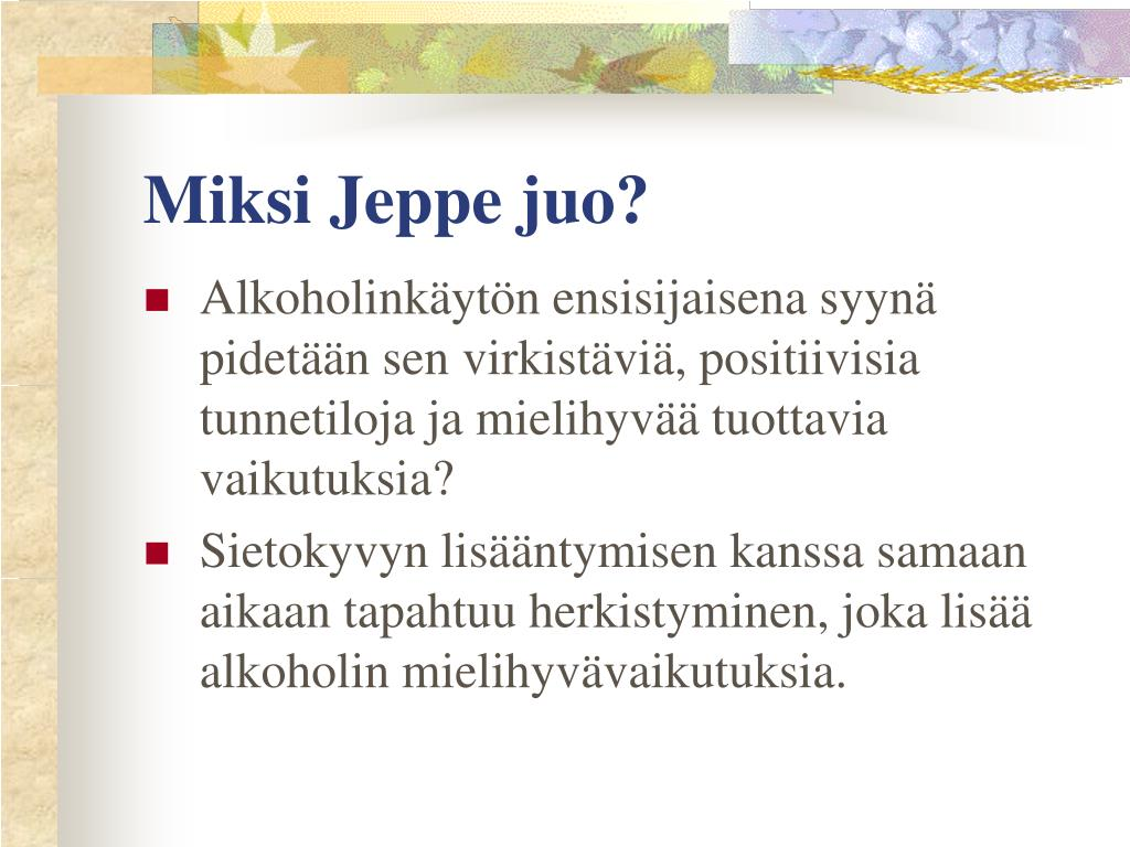 Miksi Jeppe Juo