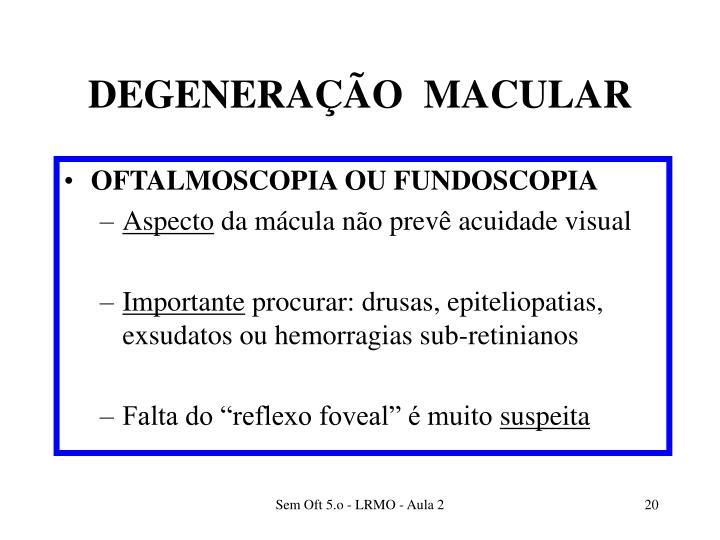 DEGENERAÇÃO  MACULAR