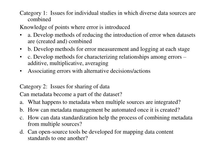 Category 1:  Issues for individual studies in which diverse data sources are combined