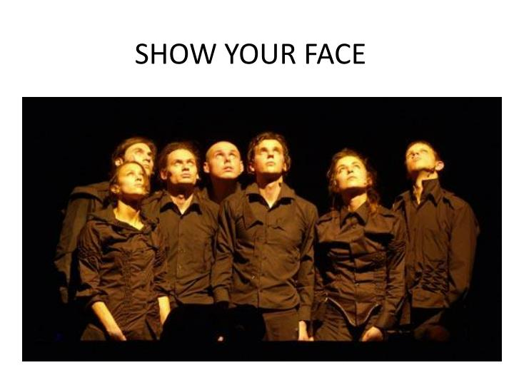 show your face n.