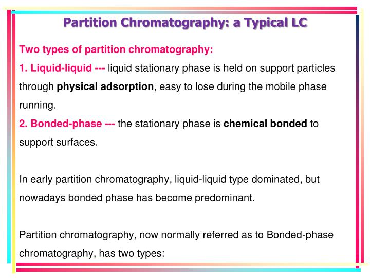 Two types of partition chromatography: