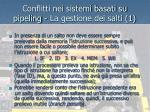 conflitti nei sistemi basati su pipeling la gestione dei salti 1