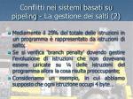 conflitti nei sistemi basati su pipeling la gestione dei salti 2