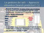 la gestione dei salti approccio ottimistico branch prediction 1