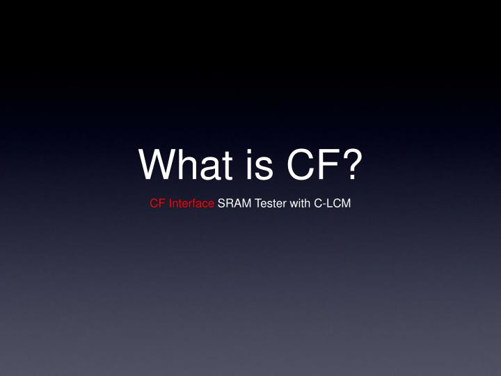 What is CF?