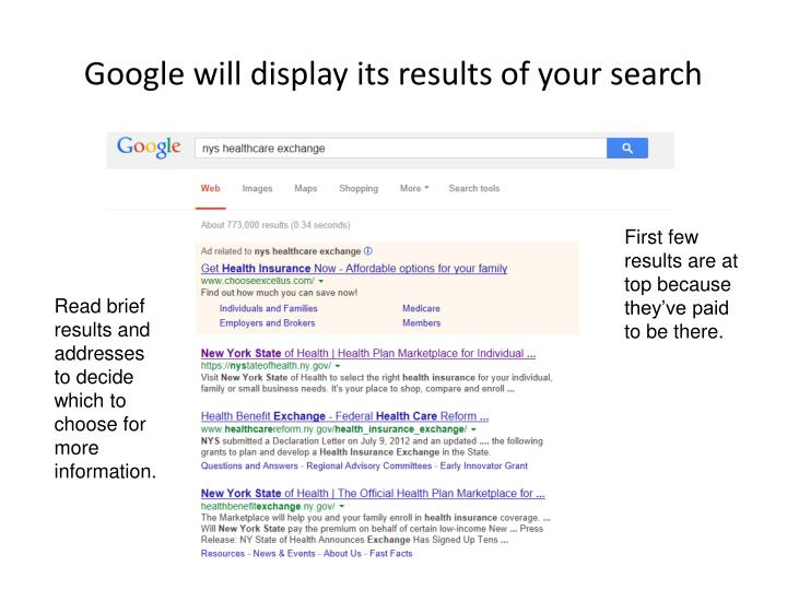 Google will display its results of your search