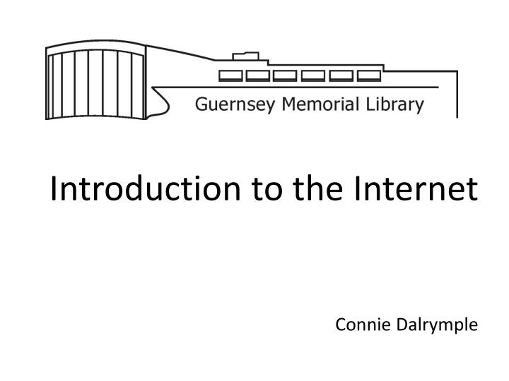 Introduction to the internet connie dalrymple