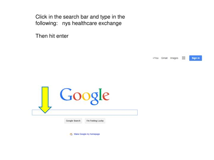 Click in the search bar and type in the following:   nys healthcare exchange