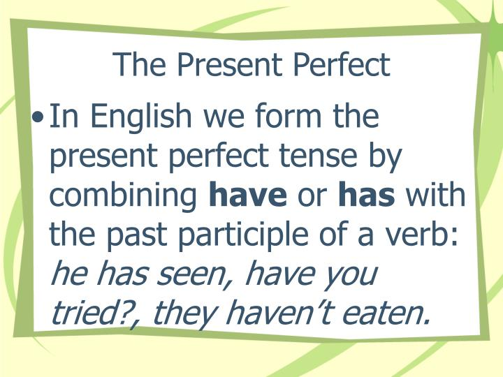 The present perfect1