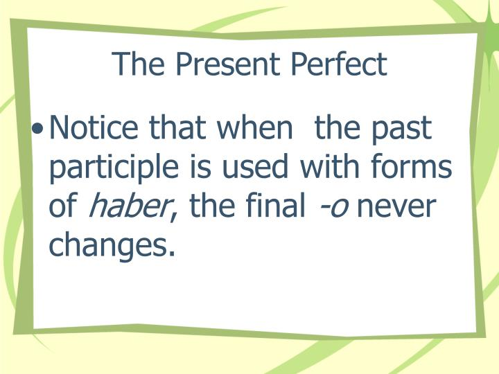 The Present Perfect