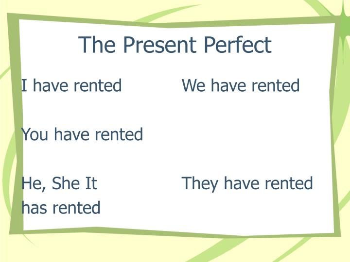 I have rented