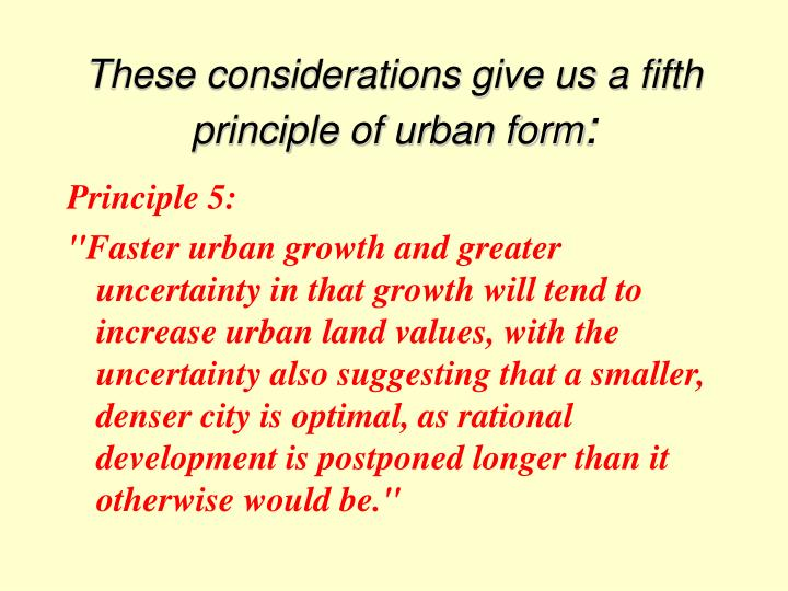 These considerations give us a fifth principle of urban form
