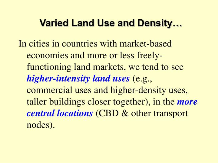 Varied Land Use and Density…