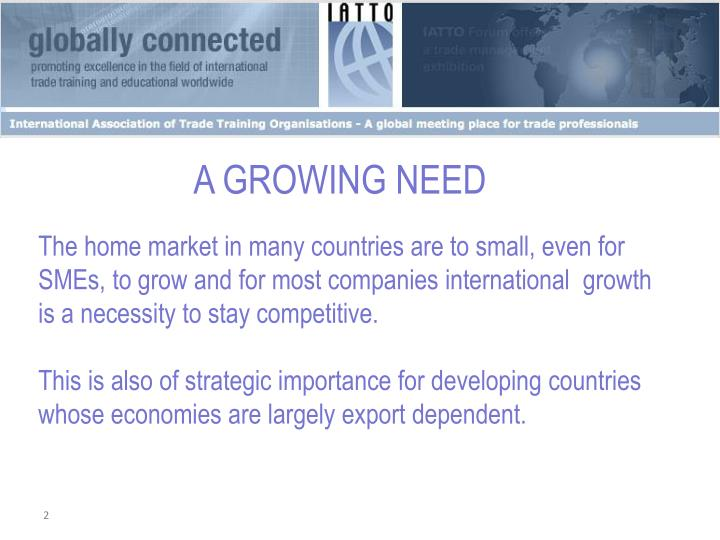 A GROWING NEED