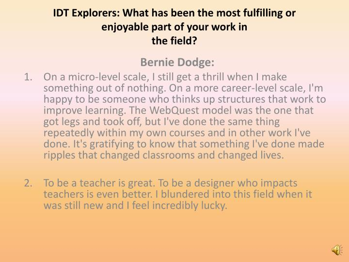 IDT Explorers: What has been the most fulfilling or enjoyable part of your work in
