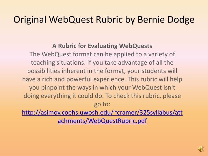 Original WebQuest Rubric by Bernie Dodge