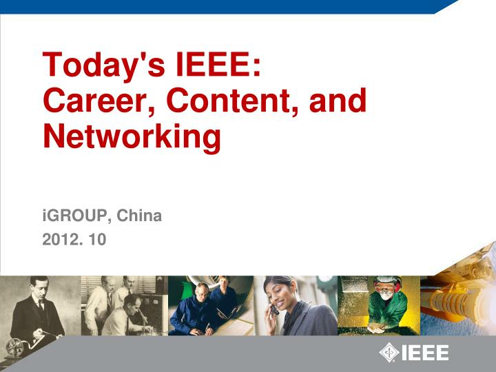 today s ieee career content and networking n.