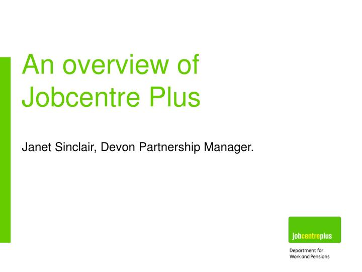 An overview of jobcentre plus