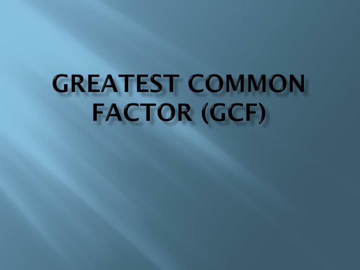 Greatest common factor gcf