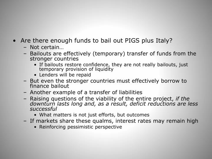 Are there enough funds to bail out PIGS plus Italy?