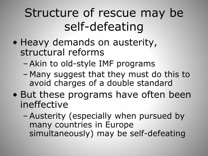 Structure of rescue may be self-defeating