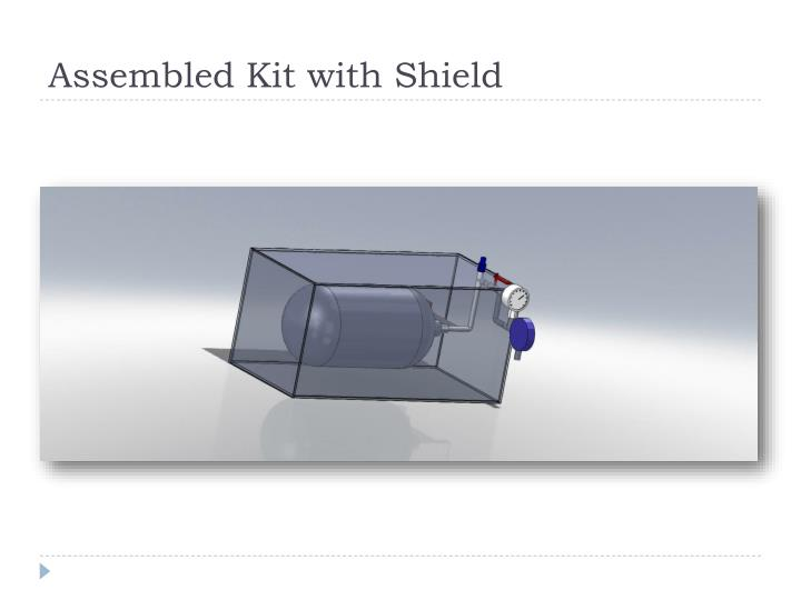 Assembled Kit with Shield