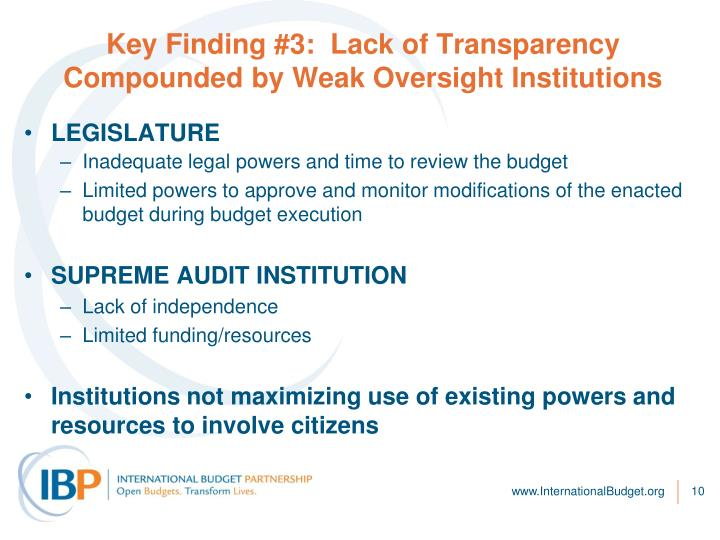 Key Finding #3:  Lack of Transparency Compounded by Weak Oversight Institutions