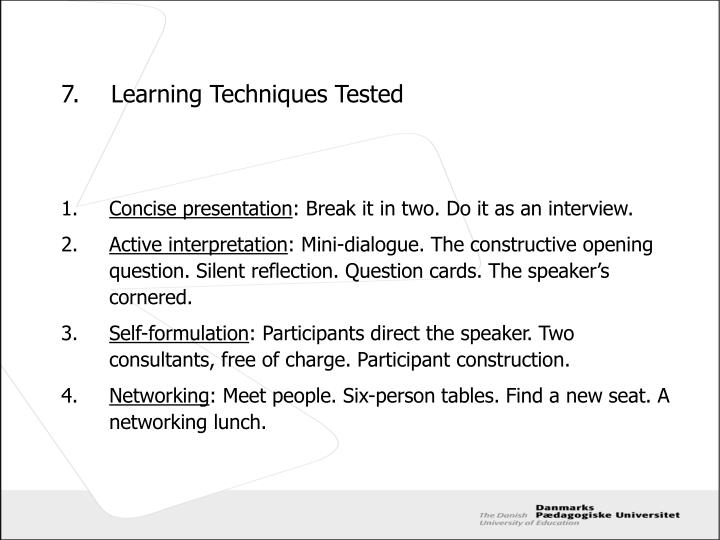 7.Learning Techniques Tested