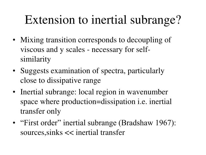 Extension to inertial subrange?