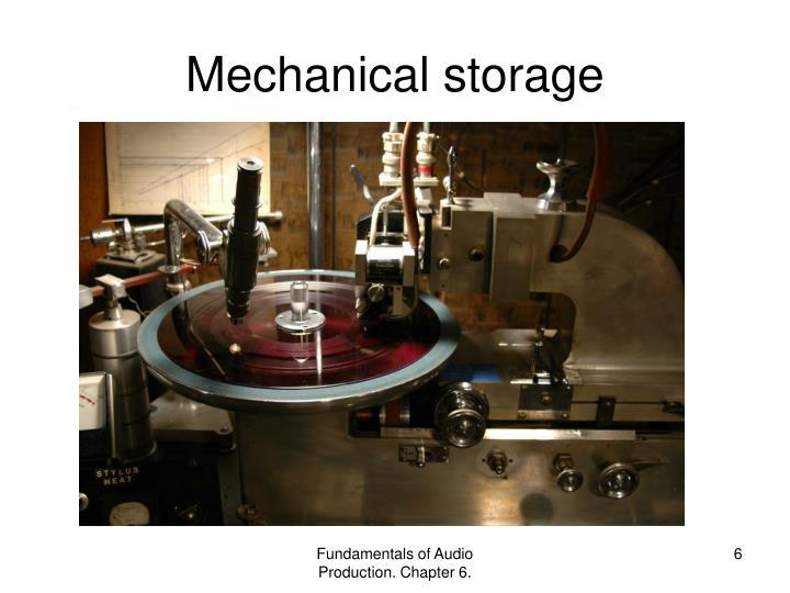 Mechanical storage