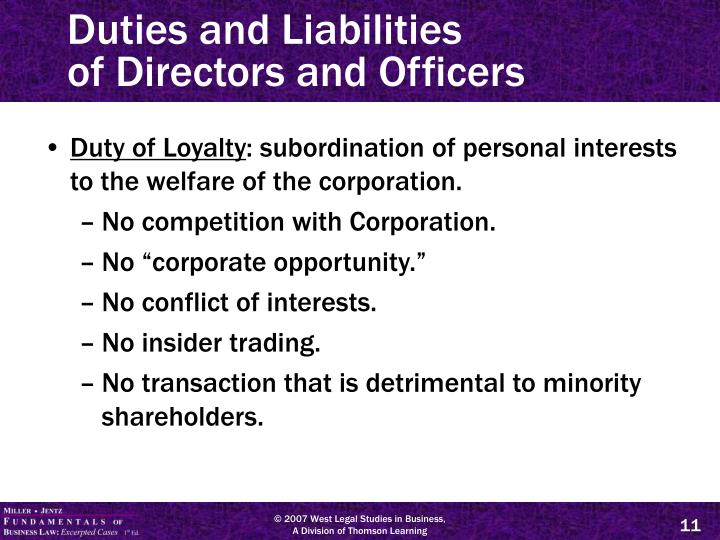 liabilities of a director Determine the liabilities of directors are, in large measure, common to all directors, varying in degree depending on their respective roles and involvement in the company's affairs company law has known directorial duties and liabilities for decades and the principles of.