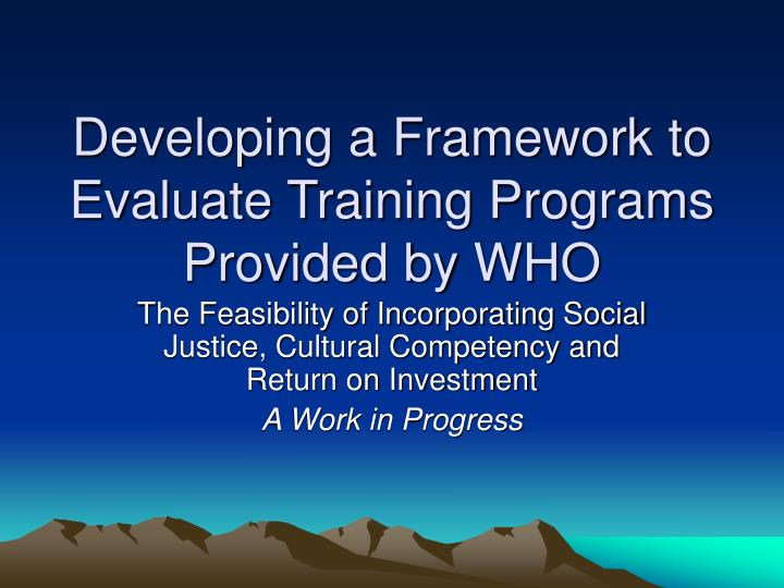 PPT Developing A Framework To Evaluate Training Programs
