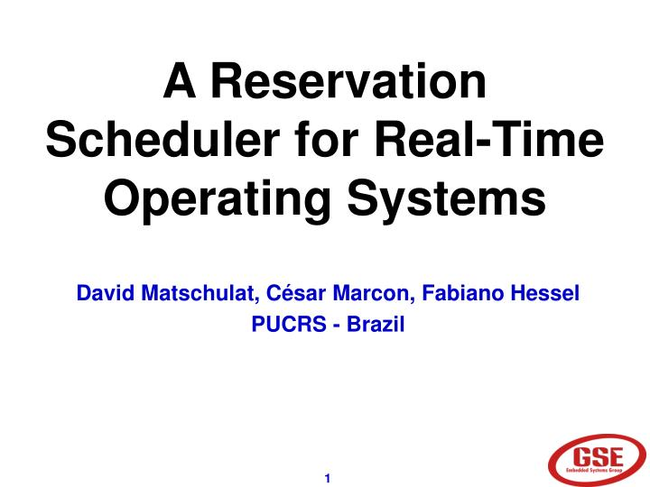 A reservation scheduler for real time operating systems