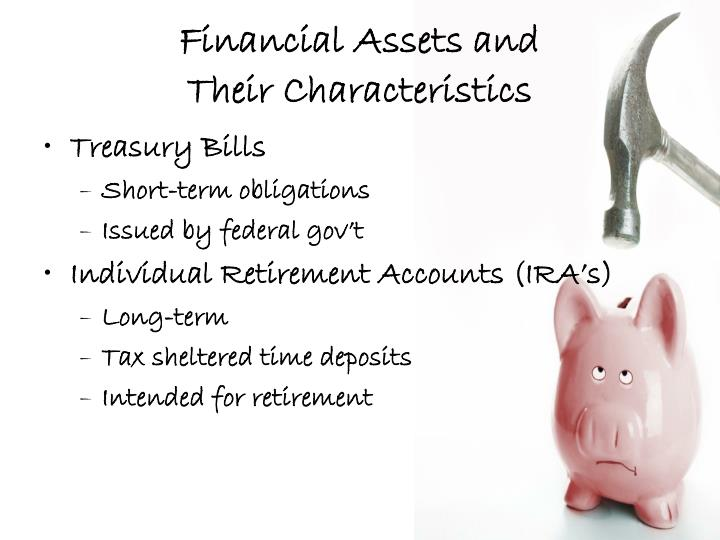Financial Assets and                   Their Characteristics