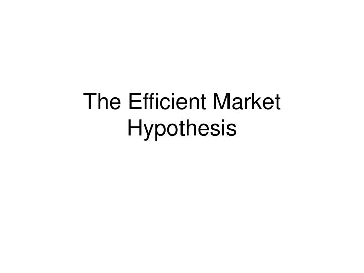 development of efficient market hypothesis Historical stock market anomalies - long term market irregularities that contradict the efficient market hypothesis.