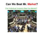can we beat mr market