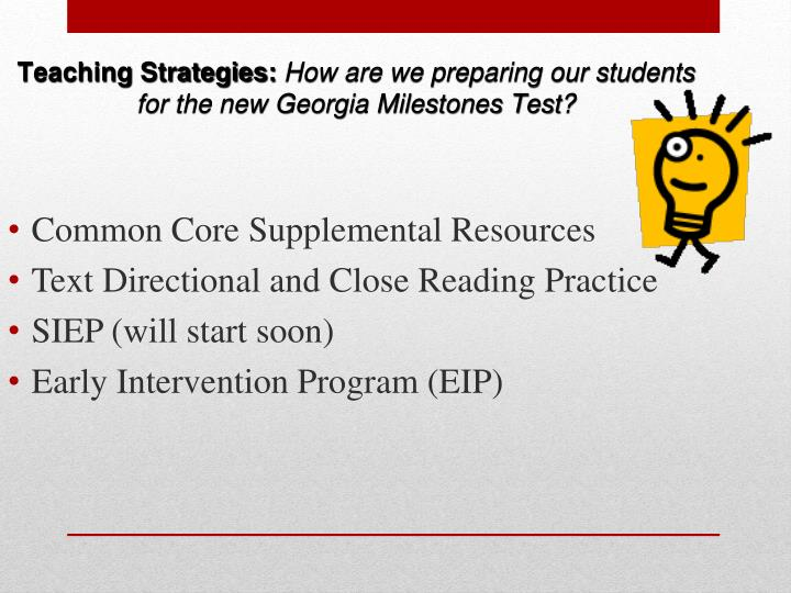 Teaching strategies how are we preparing our students for the new georgia milestones test