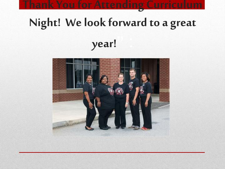 Thank You for Attending Curriculum Night!  We look forward to a great year!
