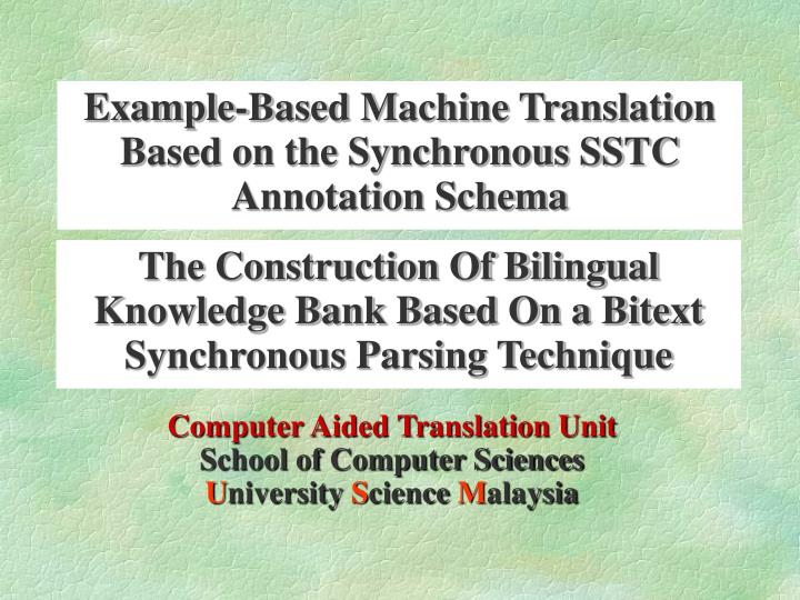 Example-Based Machine Translation Based on the Synchronous SSTC Annotation Schema