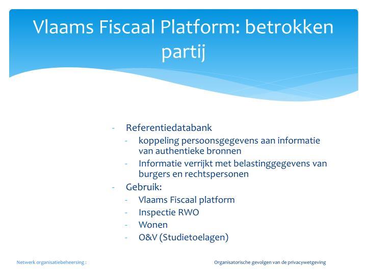 Vlaams fiscaal platform betrokken partij